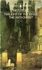 Twilight of the Idols & The Anti-Christ, Freidrich Nietzsche